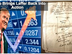 TRUMP BRINGS LAFFER BACK INTO ACTION